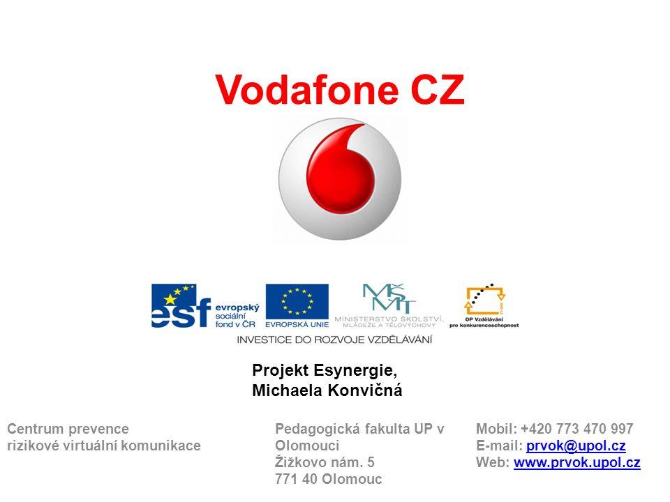 Vodafone CZ Centrum prevence Pedagogická fakulta UP v Mobil: +420 773 470 997 rizikové virtuální komunikace OlomouciE-mail: prvok@upol.czprvok@upol.cz Žižkovo nám.
