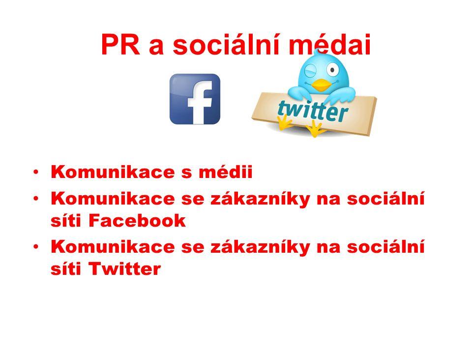 PR a sociální médai Komunikace s médii Komunikace se zákazníky na sociální síti Facebook Komunikace se zákazníky na sociální síti Twitter