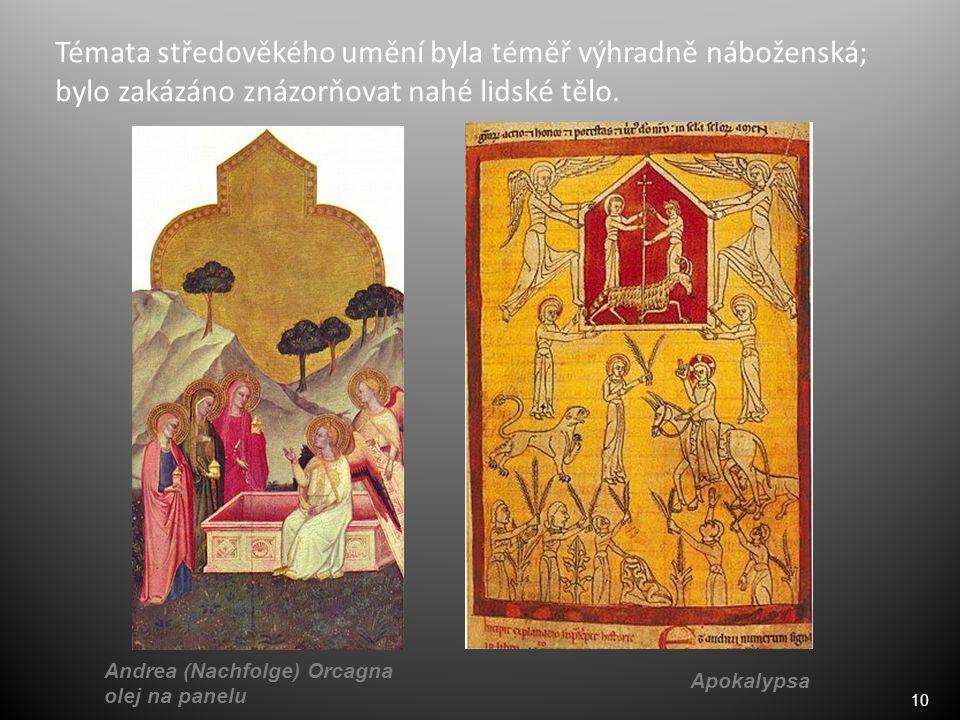 10 Témata středověkého umění byla téměř výhradně náboženská; bylo zakázáno znázorňovat nahé lidské tělo. Andrea (Nachfolge) Orcagna olej na panelu Apo