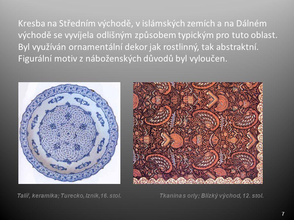 7 Kresba na Středním východě, v islámských zemích a na Dálném východě se vyvíjela odlišným způsobem typickým pro tuto oblast. Byl využíván ornamentáln