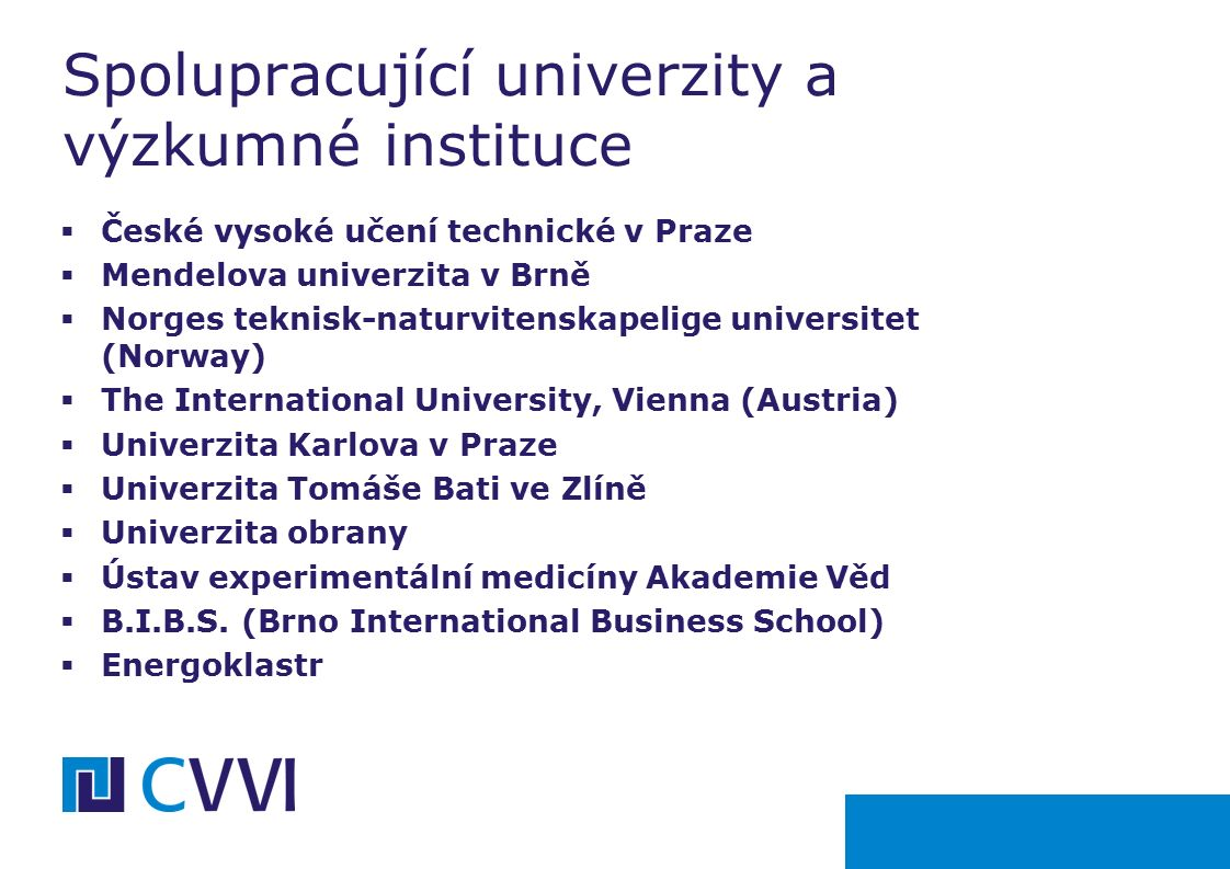 Děkuji za pozornost JUDr. Jan Rakušan, MBA Předseda představenstva CVVI e-mail: jan.rakusan@cvvi.eu