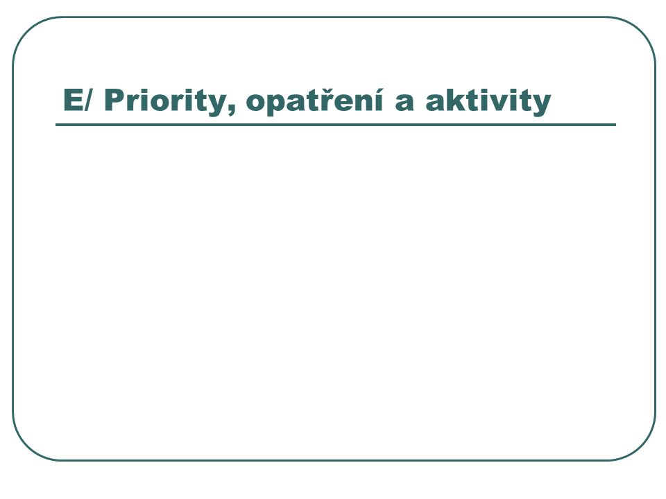 E/ Priority, opatření a aktivity