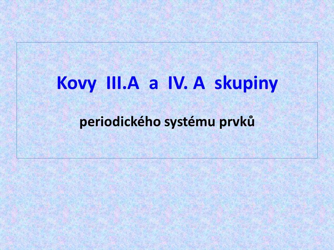 Kovy III.A a IV. A skupiny periodického systému prvků