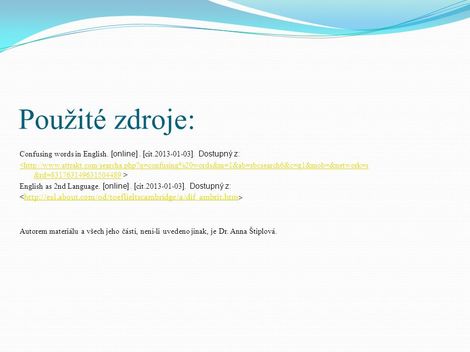 Použité zdroje: Confusing words in English. [online].