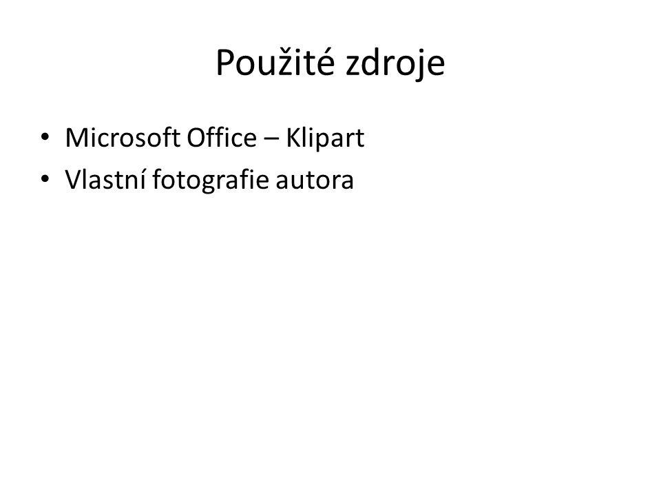 Použité zdroje Microsoft Office – Klipart Vlastní fotografie autora