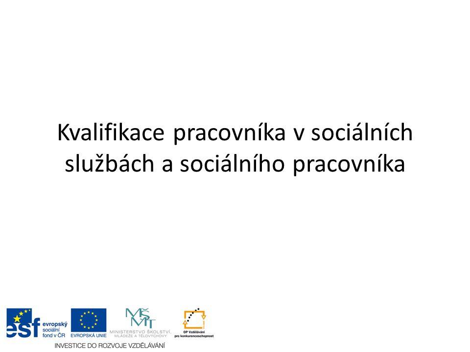 Kvalifikace pracovníka v sociálních službách a sociálního pracovníka
