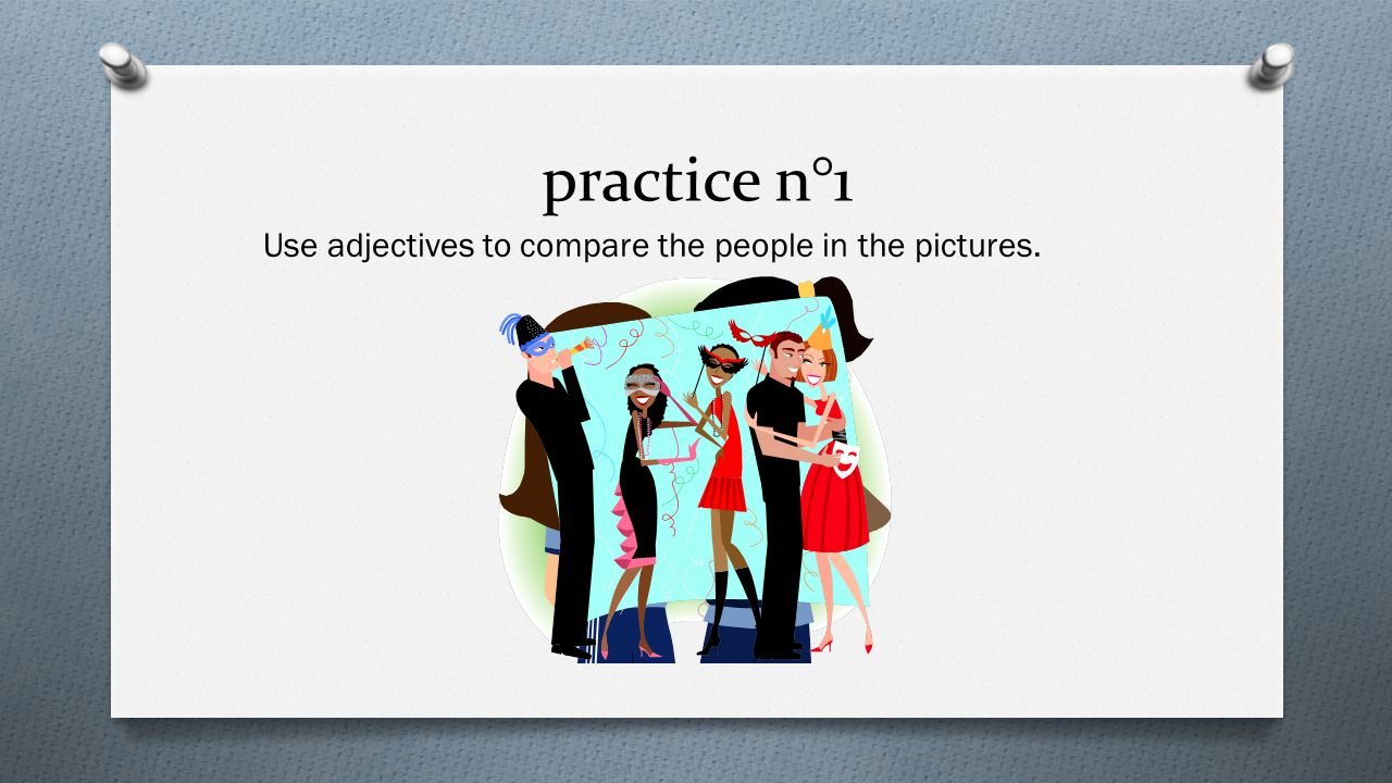 Practice n°2 O Make a short survey in the class.Find out the information from all your classmates.