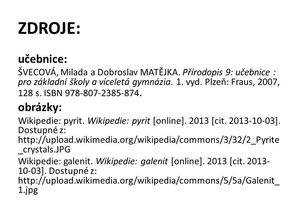 ZDROJE: učebnice: ŠVECOVÁ, Milada a Dobroslav MATĚJKA.