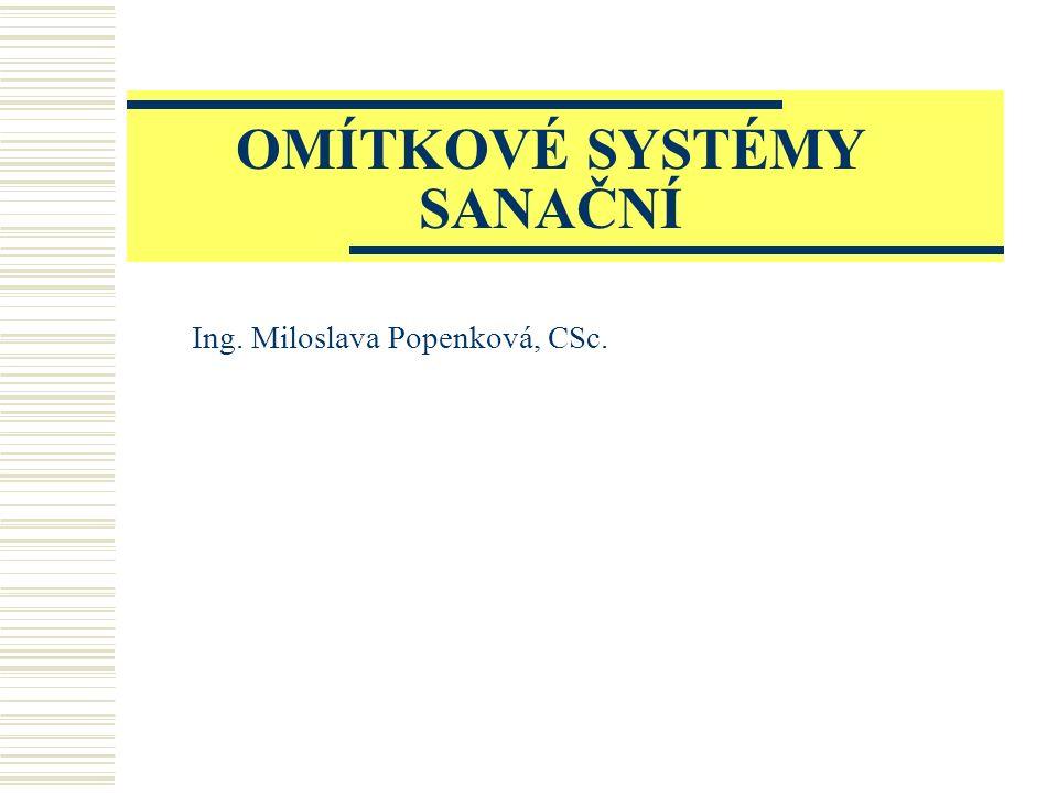 OMÍTKOVÉ SYSTÉMY SANAČNÍ Ing. Miloslava Popenková, CSc.