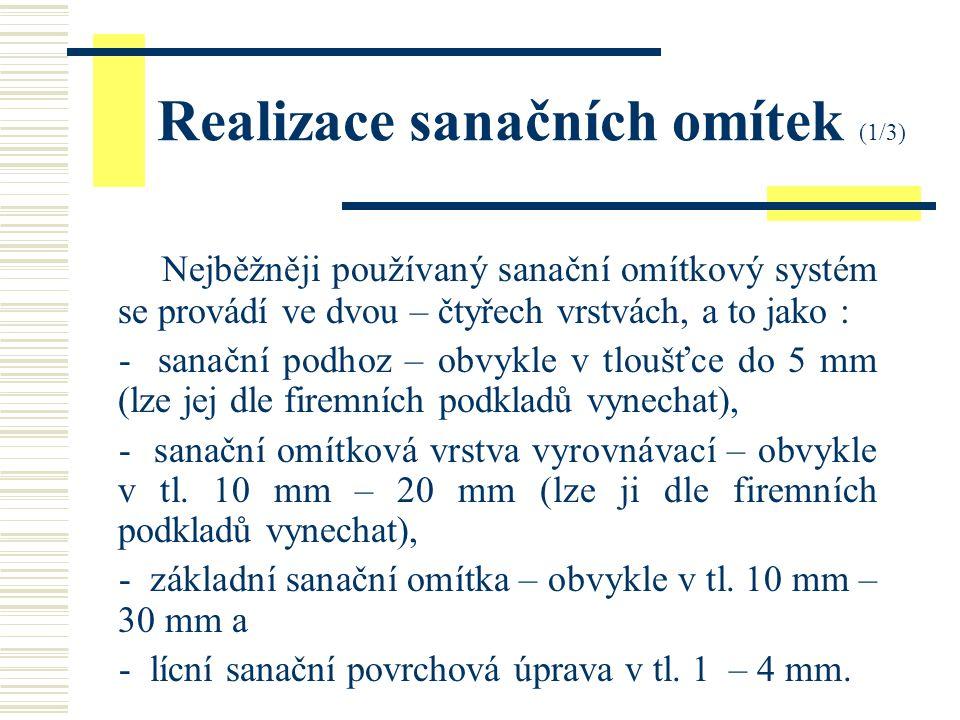 Příprava podkladu pro omítání (2/2) V případě nestabilního podkladu: - podklad zpevnit, - podklad silně nasákavý opatřit sanačním podhozem - při větší