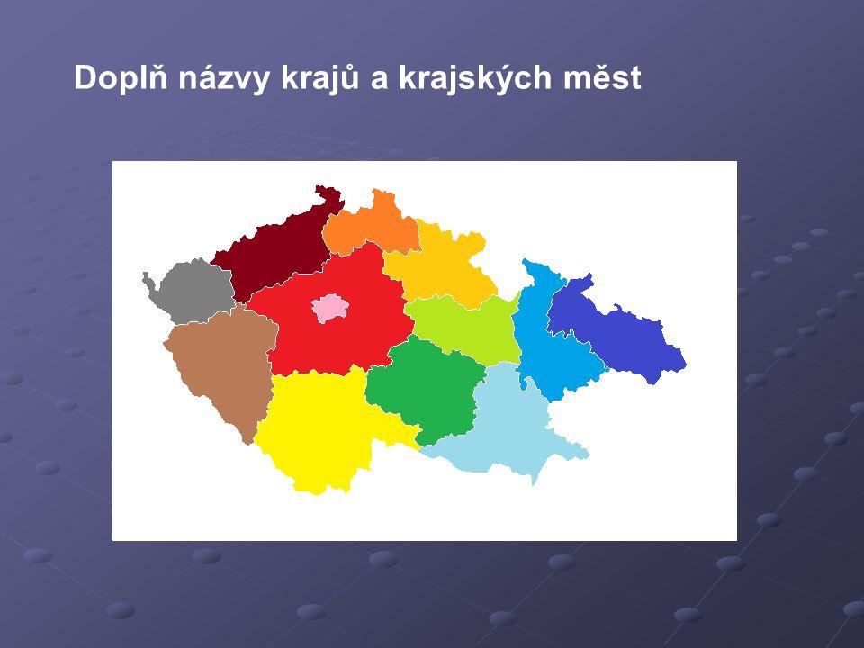 Doplň názvy krajů a krajských měst
