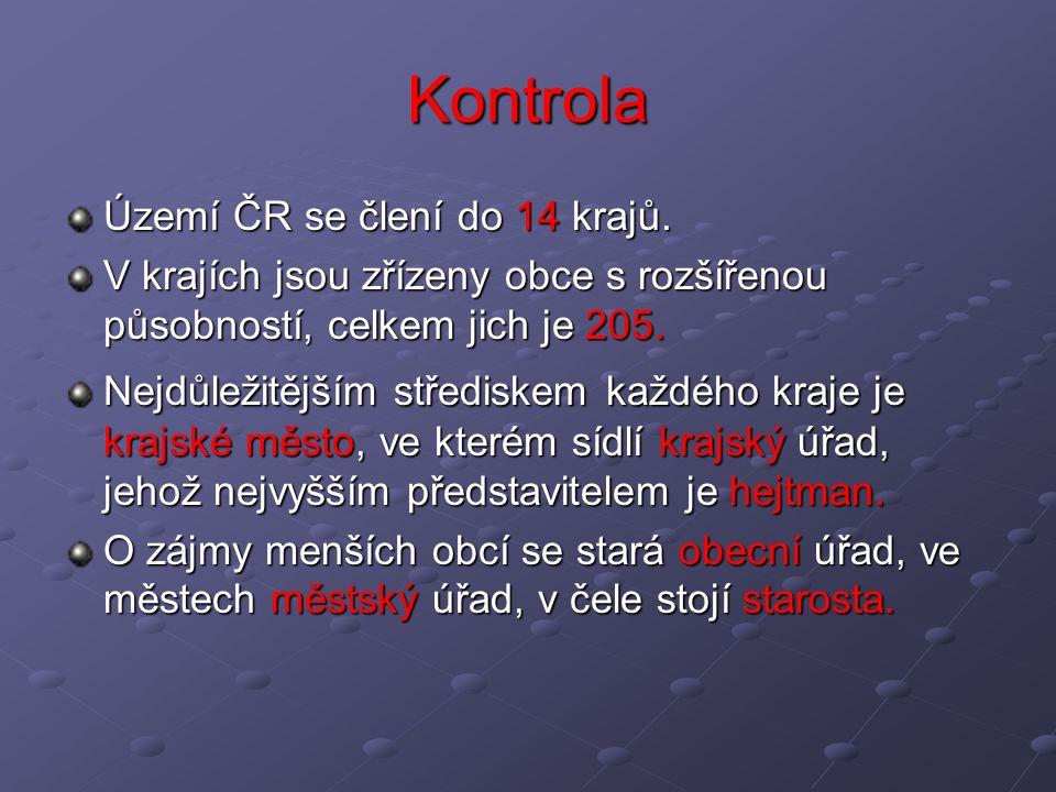 Kontrola Území ČR se člení do 14 krajů. V krajích jsou zřízeny obce s rozšířenou působností, celkem jich je 205. Nejdůležitějším střediskem každého kr