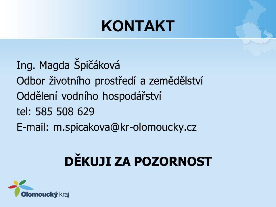 KONTAKT Ing. Magda Špičáková Odbor životního prostředí a zemědělství Oddělení vodního hospodářství tel: 585 508 629 E-mail: m.spicakova@kr-olomoucky.c