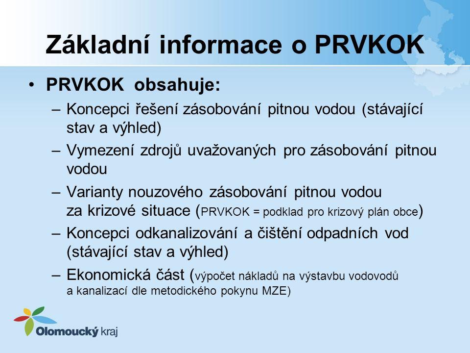 Základní informace o PRVKOK PRVKOK obsahuje: –Koncepci řešení zásobování pitnou vodou (stávající stav a výhled) –Vymezení zdrojů uvažovaných pro zásob