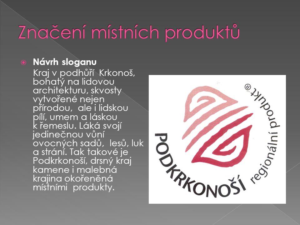  Návrh sloganu Kraj v podhůří Krkonoš, bohatý na lidovou architekturu, skvosty vytvořené nejen přírodou, ale i lidskou pílí, umem a láskou k řemeslu.