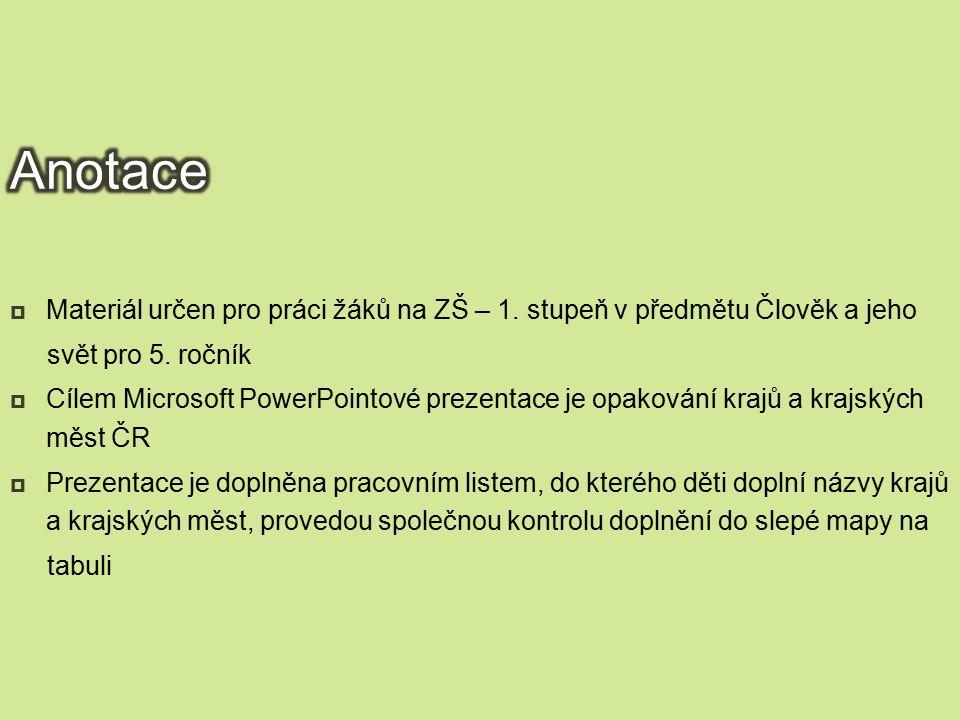  Materiál určen pro práci žáků na ZŠ – 1. stupeň v předmětu Člověk a jeho svět pro 5.