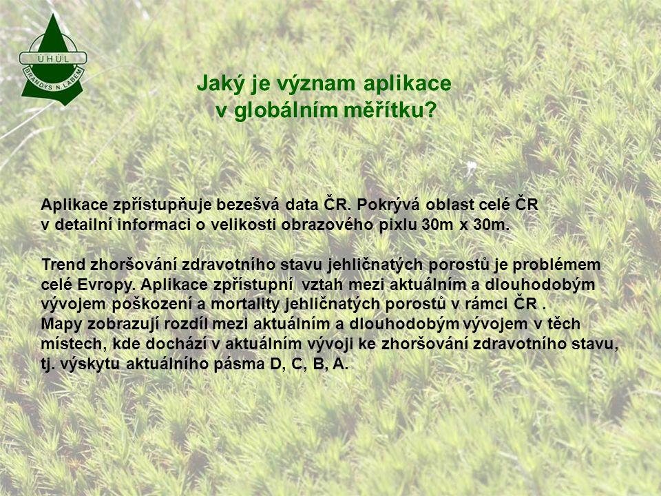 Jaký je význam aplikace v globálním měřítku. Aplikace zpřístupňuje bezešvá data ČR.