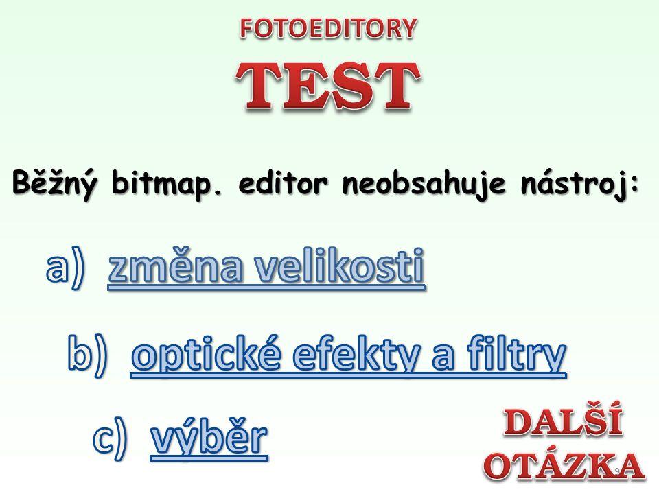 Běžný bitmap. editor neobsahuje nástroj: 9