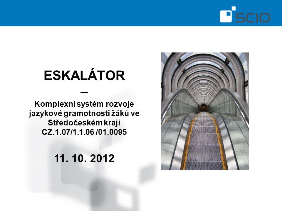 ESKALÁTOR – Komplexní systém rozvoje jazykové gramotnosti žáků ve Středočeském kraji CZ.1.07/1.1.06 /01.0095 11.