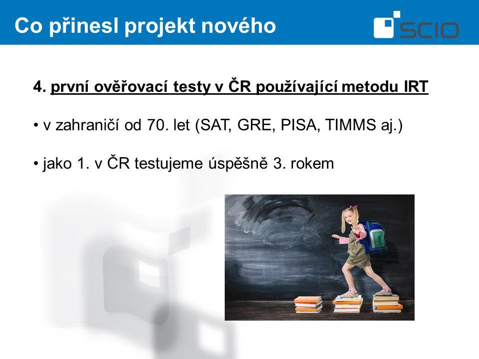 Co přinesl projekt nového 4. první ověřovací testy v ČR používající metodu IRT v zahraničí od 70.