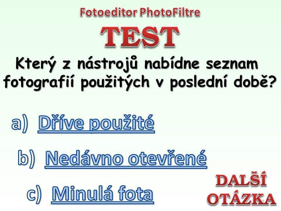 Který z nástrojů program PhotoFiltre neobsahuje 8