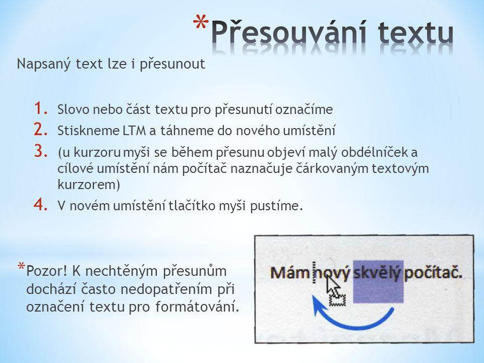 Napsaný text lze i přesunout 1. Slovo nebo část textu pro přesunutí označíme 2.