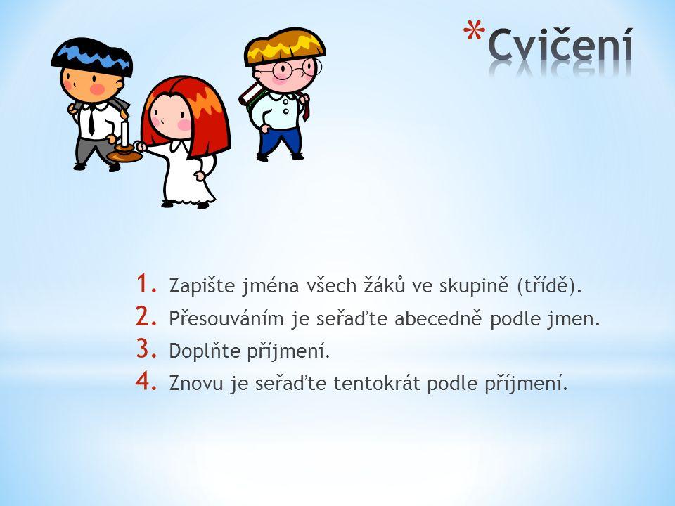 1. Zapište jména všech žáků ve skupině (třídě). 2.