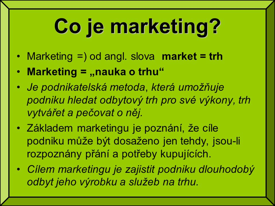 Co je marketing.Marketing =) od angl.