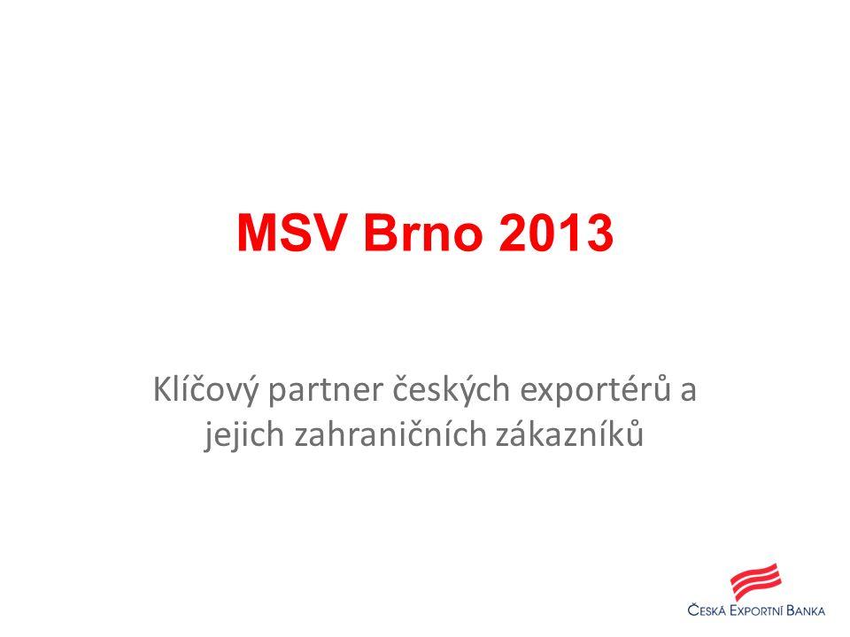 MSV Brno 2013 Klíčový partner českých exportérů a jejich zahraničních zákazníků