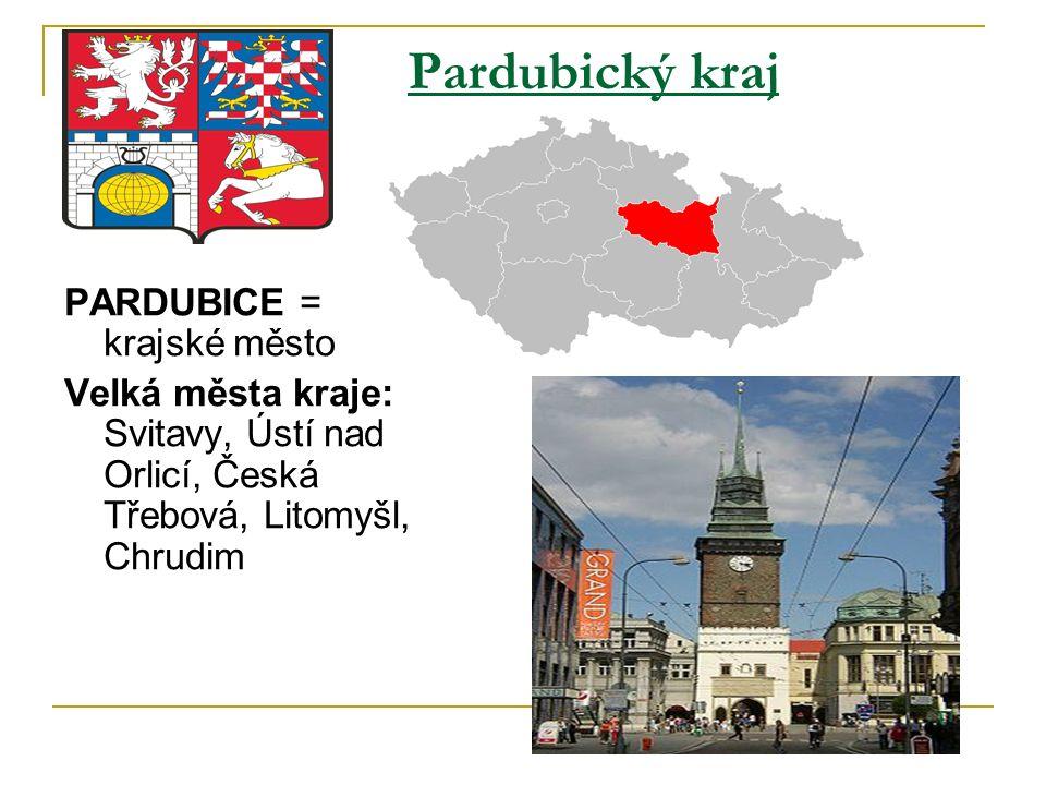 Pardubický kraj PARDUBICE = krajské město Velká města kraje: Svitavy, Ústí nad Orlicí, Česká Třebová, Litomyšl, Chrudim