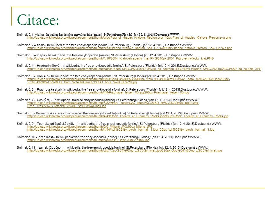Citace: Snímek č. 1- vlajka - In wikipedia: the free encyklopeddia [online]. St.Petersburg (Florida): [cit.12. 4. 2013].Dostupné z WWW: http://upload.