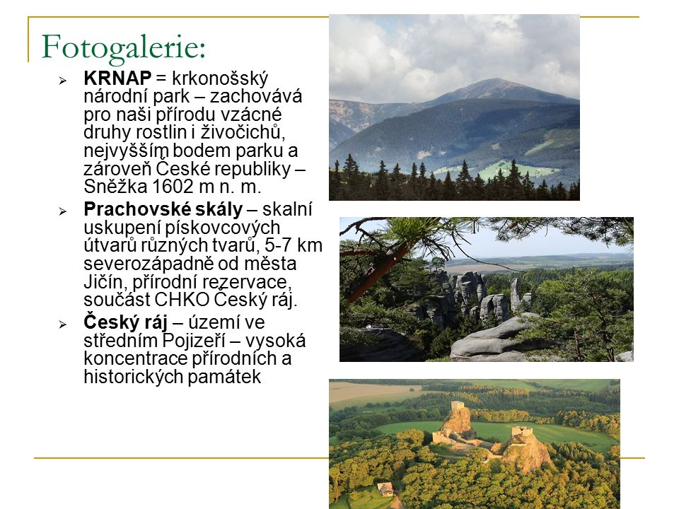 Fotogalerie:  KRNAP = krkonošský národní park – zachovává pro naši přírodu vzácné druhy rostlin i živočichů, nejvyšším bodem parku a zároveň České re