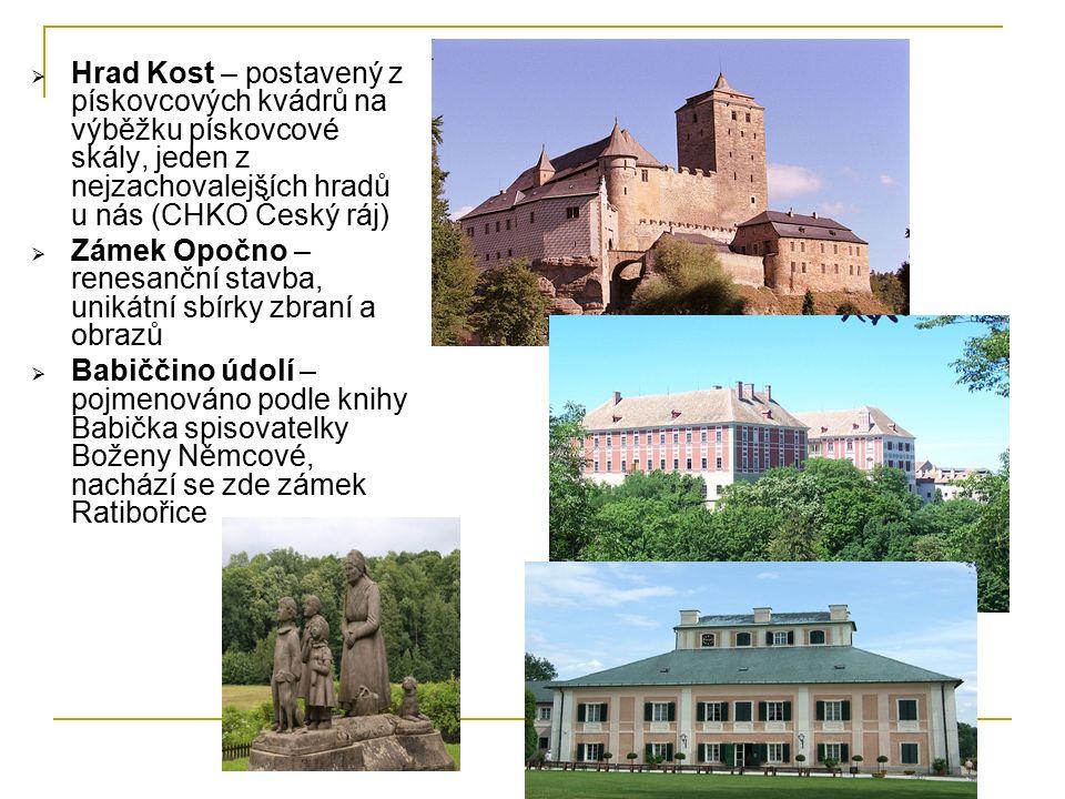  Hrad Kost – postavený z pískovcových kvádrů na výběžku pískovcové skály, jeden z nejzachovalejších hradů u nás (CHKO Český ráj)  Zámek Opočno – ren