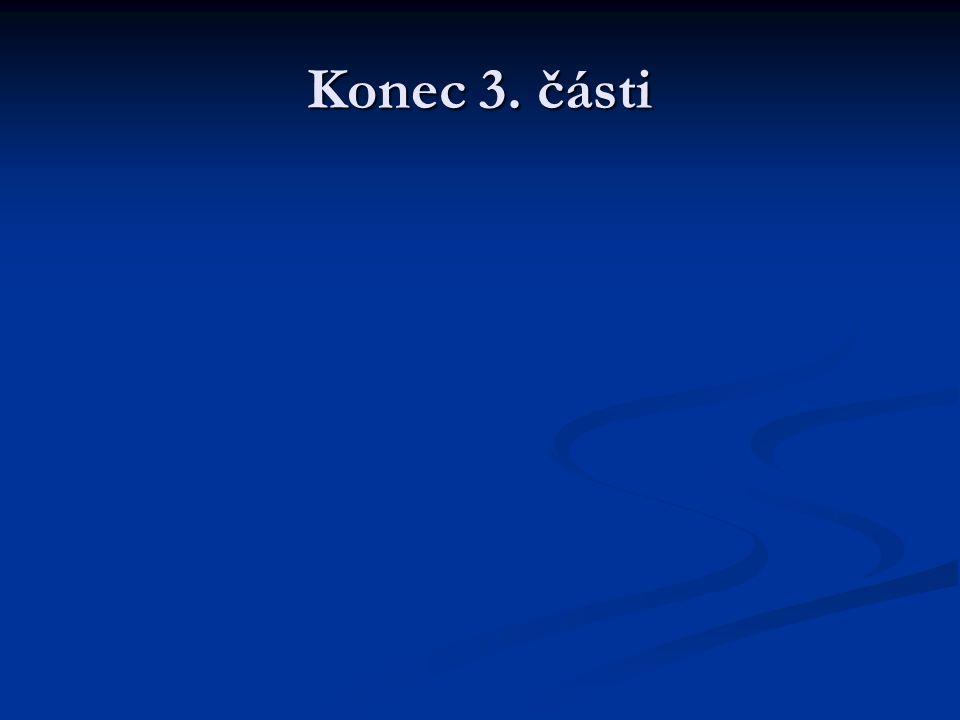Konec 3. části