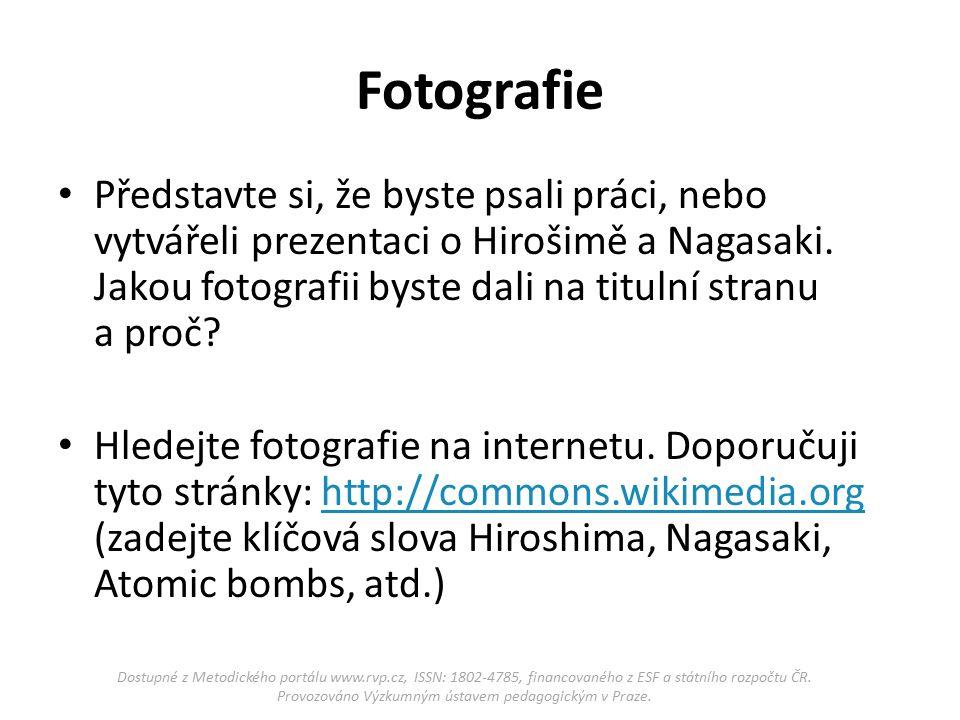 Fotografie Představte si, že byste psali práci, nebo vytvářeli prezentaci o Hirošimě a Nagasaki.
