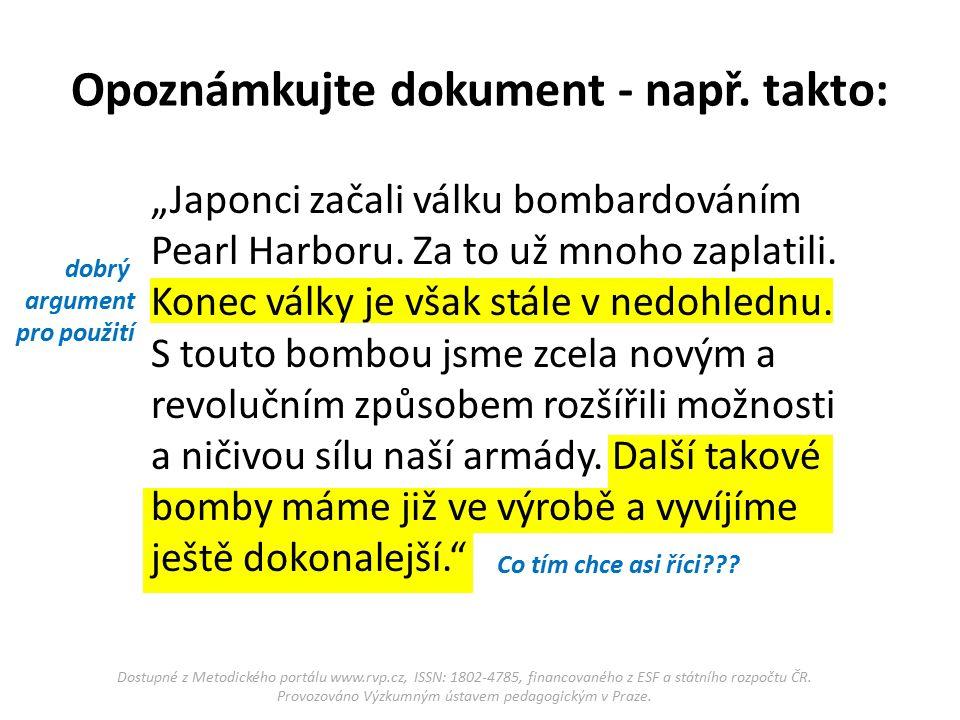 """Opoznámkujte dokument - např. takto: """"Japonci začali válku bombardováním Pearl Harboru."""