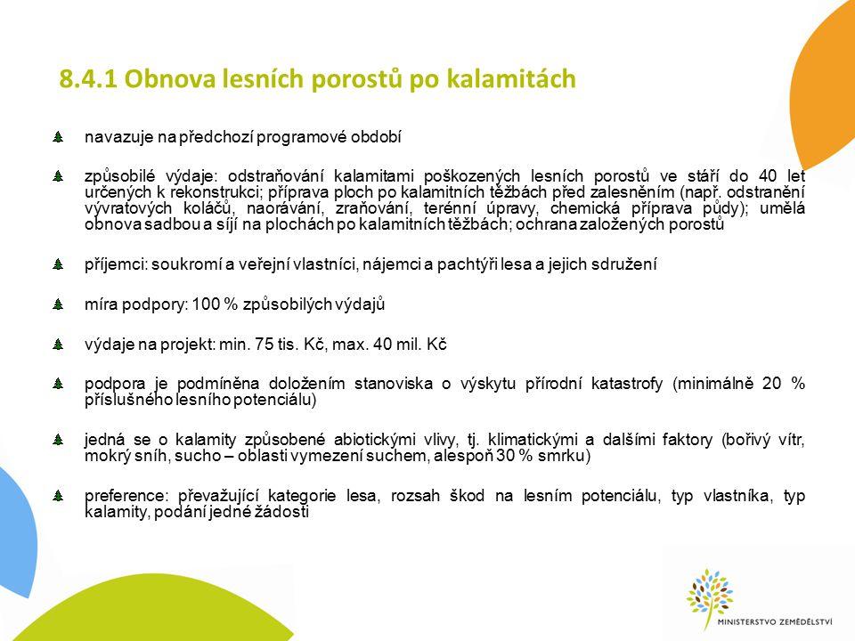 8.4.1 Obnova lesních porostů po kalamitách PořadíKritériumMožný bodový zisk 1.