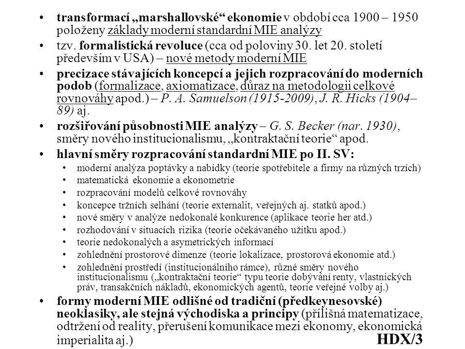 """transformací """"marshallovské ekonomie v období cca 1900 – 1950 položeny základy moderní standardní MIE analýzy tzv."""
