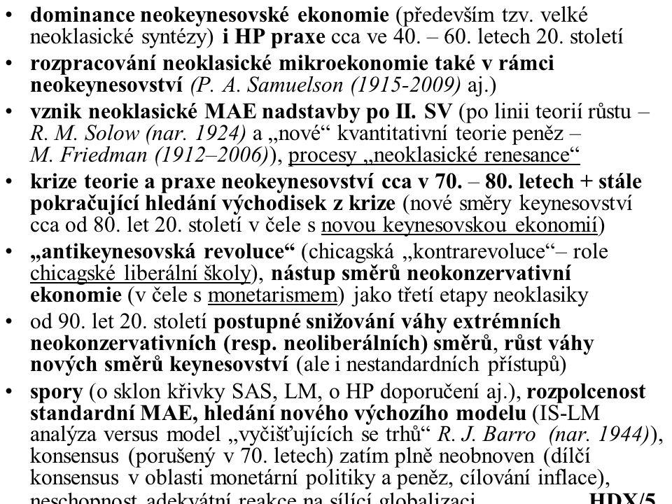 dominance neokeynesovské ekonomie (především tzv. velké neoklasické syntézy) i HP praxe cca ve 40.