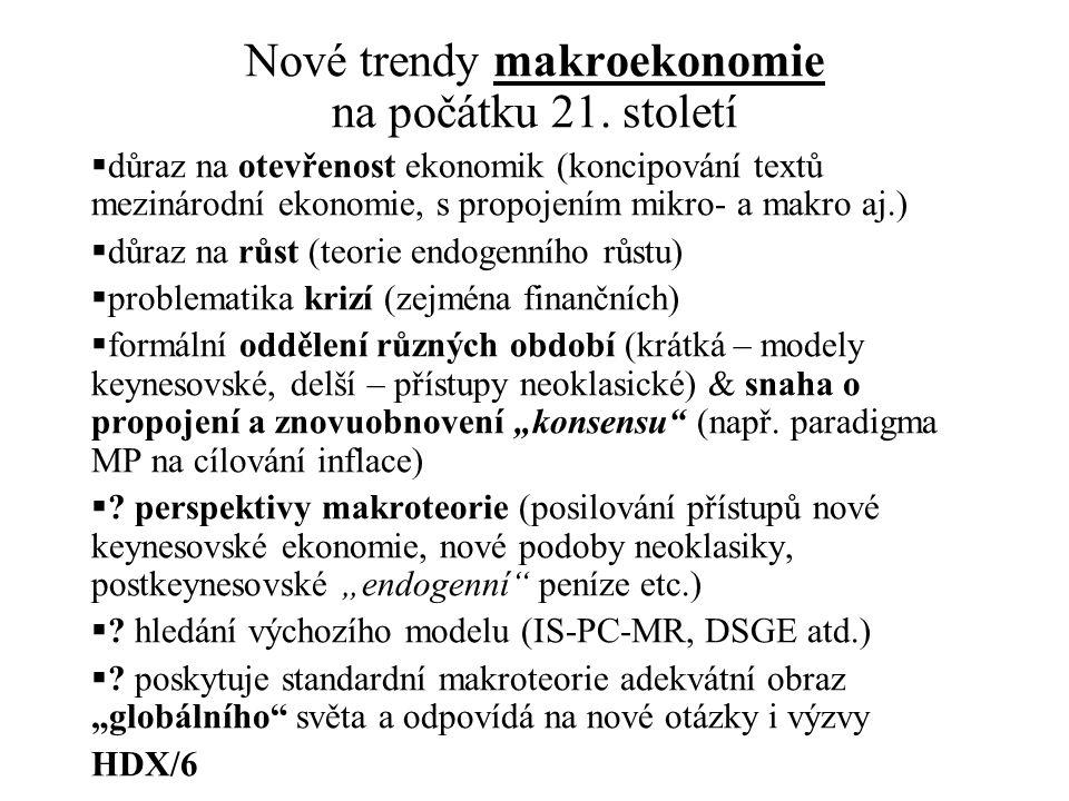 Nové trendy makroekonomie na počátku 21. století  důraz na otevřenost ekonomik (koncipování textů mezinárodní ekonomie, s propojením mikro- a makro a
