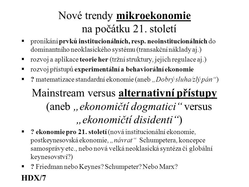 Nové trendy mikroekonomie na počátku 21. století  pronikání prvků institucionálních, resp. neoinstitucionálních do dominantního neoklasického systému