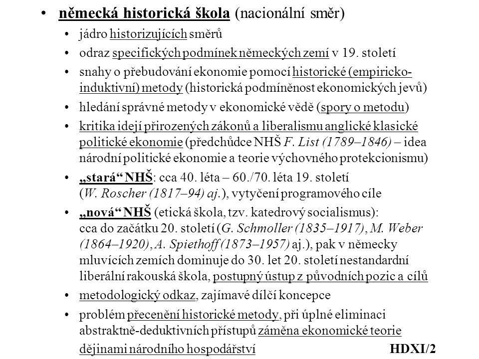 německá historická škola (nacionální směr) jádro historizujících směrů odraz specifických podmínek německých zemí v 19. století snahy o přebudování ek