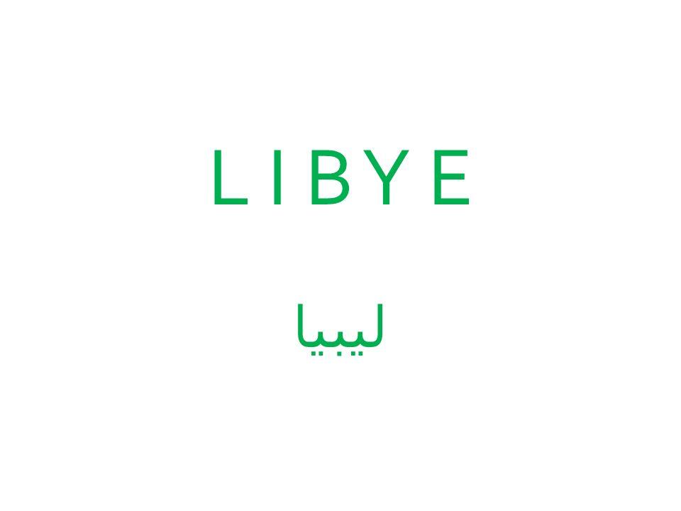 L I B Y E ليبيا