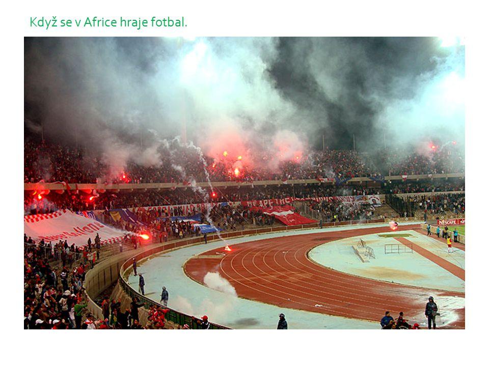 Když se v Africe hraje fotbal.