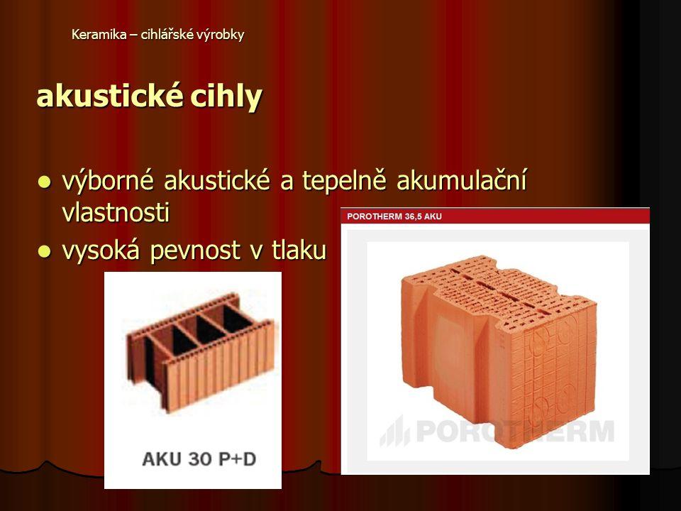 akustické cihly výborné akustické a tepelně akumulační vlastnosti výborné akustické a tepelně akumulační vlastnosti vysoká pevnost v tlaku vysoká pevnost v tlaku