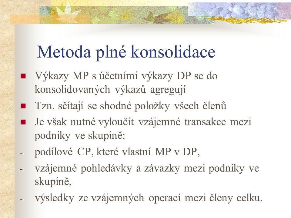 Výkazy MP s účetními výkazy DP se do konsolidovaných výkazů agregují Tzn.