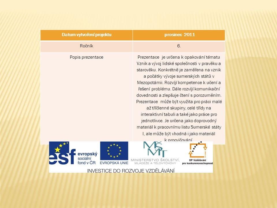 Datum vytvoření projektu prosinec 2011 Ročník6.