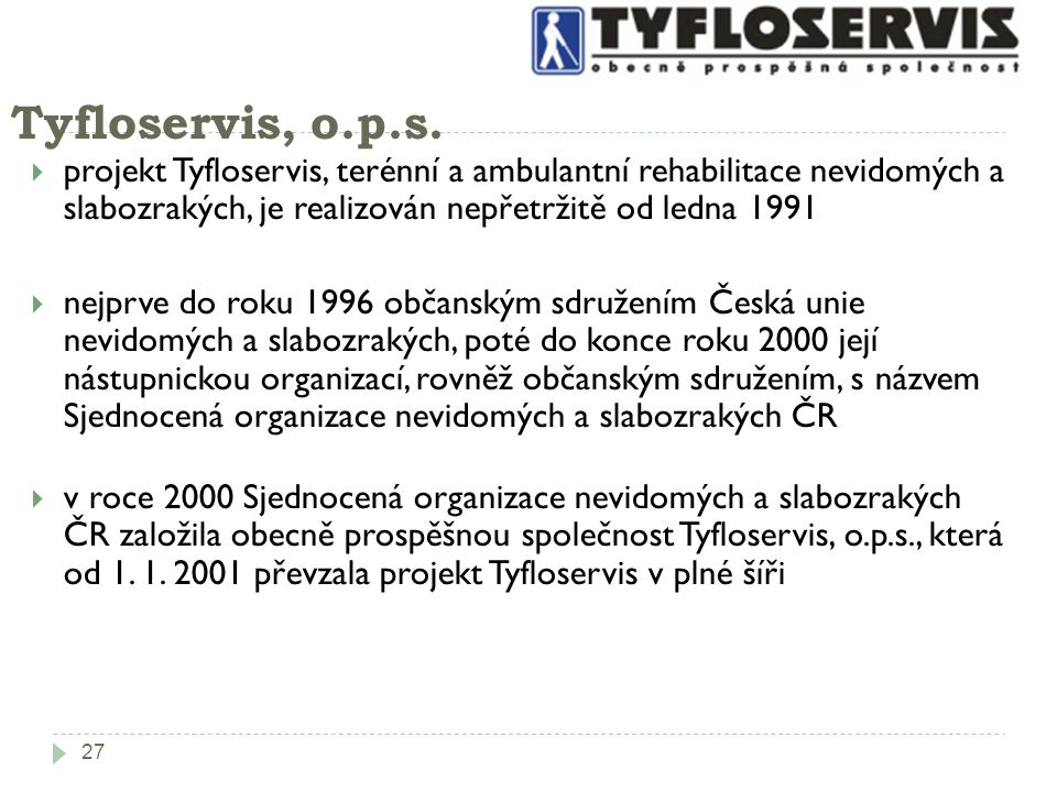 27 Tyfloservis, o.p.s.