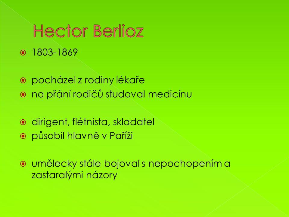  1803-1869  pocházel z rodiny lékaře  na přání rodičů studoval medicínu  dirigent, flétnista, skladatel  působil hlavně v Paříži  umělecky stále