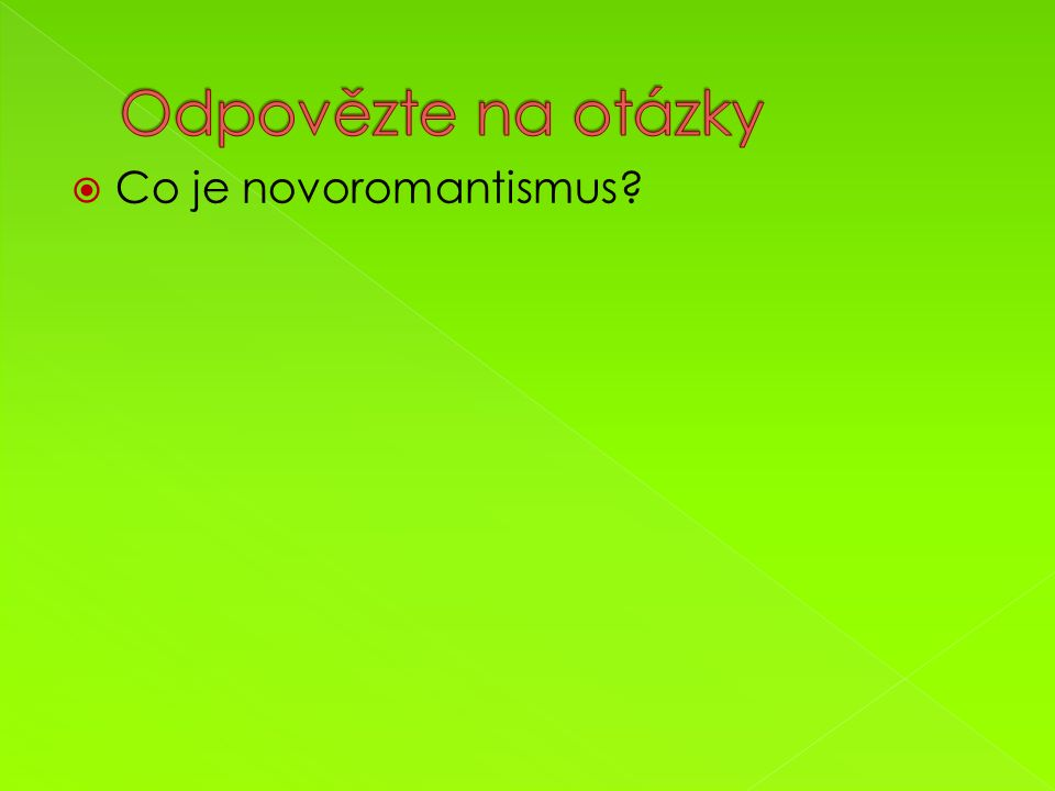  Co je novoromantismus